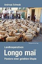 Landkooperativen Longo maï: Pioniere…