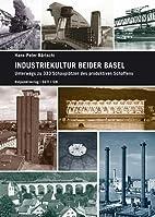 Industriekultur beider Basel : Unterwegs zu…
