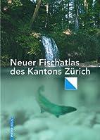 Neuer Fischatlas des Kantons Zürich by…