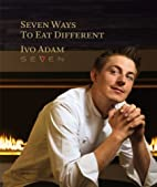 Seven ways to eat different by Ivo Adam