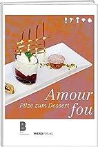 Amour fou: Pilze zum Dessert by Ruth…