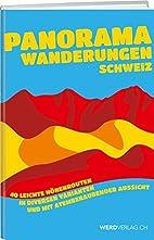 Panoramawanderungen Schweiz by Franz auf der…