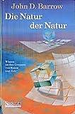 Barrow, John D: Die Natur der Natur: Die philosophischen Ansätze der modernen Kosmologie (German Edition)