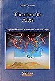 Barrow, John D.: Theorien für Alles: Die philosophischen Ansätze der modernen Physik (German Edition)