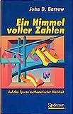 Barrow, John D: Ein Himmel voller Zahlen: Auf den Spuren mathematischer Wahrheit (German Edition)