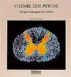 Snyder, Solomon H: Chemie der Psyche: Drogenwirkungen im Gehirn (German Edition)