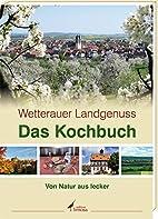 Wetterauer Landgenuss - Das Kochbuch by…