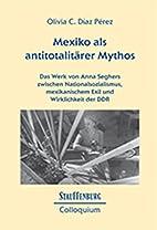 Mexiko als antitotalitärer Mythos