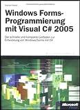 Charles Petzold: Microsoft Windows Forms-Programmierung mit Visual C# 2005. Microsoft Fachbibliothek