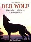 Der Wolf. Zwischen Mythos und Wahrheit by…
