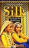 Linda Chaikin: Silk. Indien-Saga,  Band 1