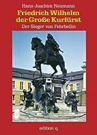 Friedrich Wilhelm der Große Kurfürst: Der…