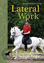 Lateral Work: Training for a Supple Horse by…