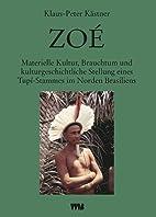 Zoé : materielle Kultur, Brauchtum und…