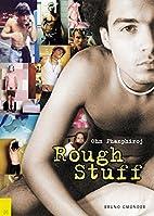 Rough Stuff (Hot Shots) by Ohm Phanfiroj