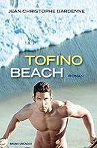 Tofino Beach by Jean Christophe Dardenne