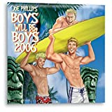 Phillips, Joe: Boys Will Be Boys 2006 Calendar