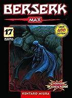 Berserk Max, Bd. 17 by Kentaro Miura