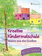 Kreative Kindermalschule: Malen wie die…