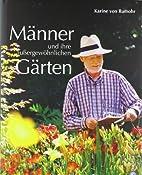 Männer und ihre außergewöhnlichen Gärten…