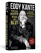 Eddy Kante: In meinem Herzen kocht das Blut…