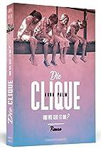 Die Clique by Anna Palm