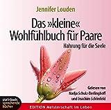Jennifer Louden: Das kleine Wohlfuhlbuch fur Paare: Nahrung fur die Seele