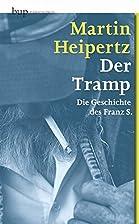 Der Tramp: Die Geschichte des Franz S by…