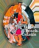 Borchhardt-Birbaumer, Brigitte: Sarah Lucas. Hieronymus Bosch. Gelatin (English and German Edition)