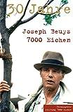 Joseph Beuys: Joseph Beuys. 30 Jahre. 7000 Eichen