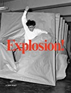 Explosion! Painting as Action (ND 196 .A25…