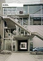 Brandlhuber : Von Der Stadt Der Teile Zur…