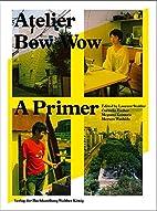 Atelier Bow-Wow: A Primer by Cornelia Escher