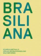 Brasiliana: Installations from 1960 to the…
