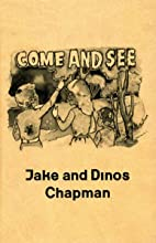 Jake and Dinos Chapman: Come and See by Emma…