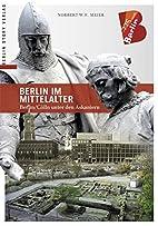 Berlin im Mittelalter. Berlin / Cölln unter…