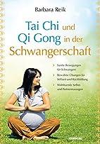 Tai Chi und Qi Gong in der Schwangerschaft…