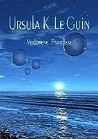 Paradises Lost by Ursula K. Le Guin