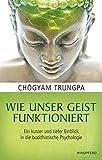 Chögyam Trungpa: Wie unser Geist funktioniert