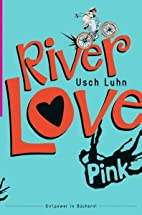River Love by Usch Luhn