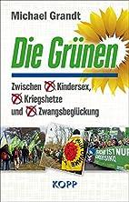 Die Grünen by Michael Grandt