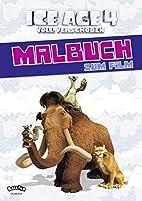 Ice Age 4 Voll verschoben: Malbuch zum Film