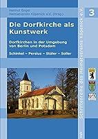 Die Dorfkirche als Kunstwerk: Dorfkirchen in…