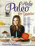 Paleo-Küche für Genießer by Danielle…
