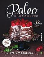 Paleo Fur Schokoladen-fans by Kelly V.…