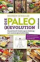 Die Paleo-Revolution by Heidrun Schaller