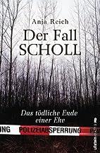 Der Fall Scholl: Das tödliche Ende einer…