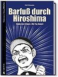 Keiji Nakazawa: Barfuß durch Hiroshima