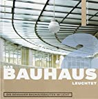 The Bauhaus Shines: The Dessau Bauhaus…
