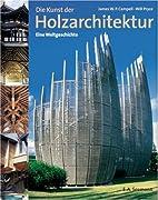 Die Kunst der Holzarchitektur : eine…